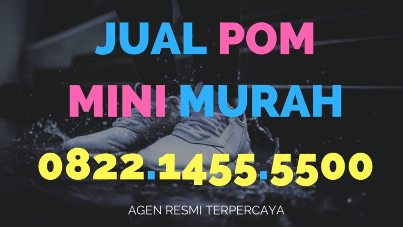 Jual Pom Mini Murah 0822.1455.5500